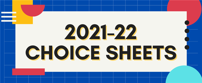 Choice Sheets for 2021-2022