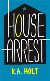 House Arrest by K. A. Holt book cover