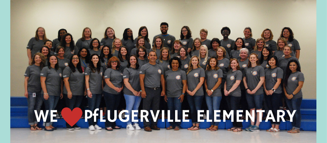 We love Pflugerville Elementary!