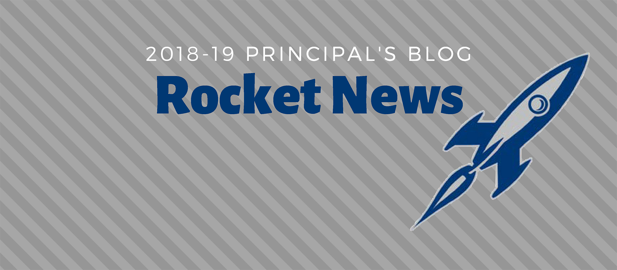 2018-19 Principal's Blog: Rocket News