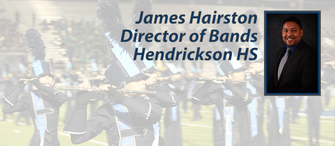 James Hairston, Director of Bands, Hendrickson HS