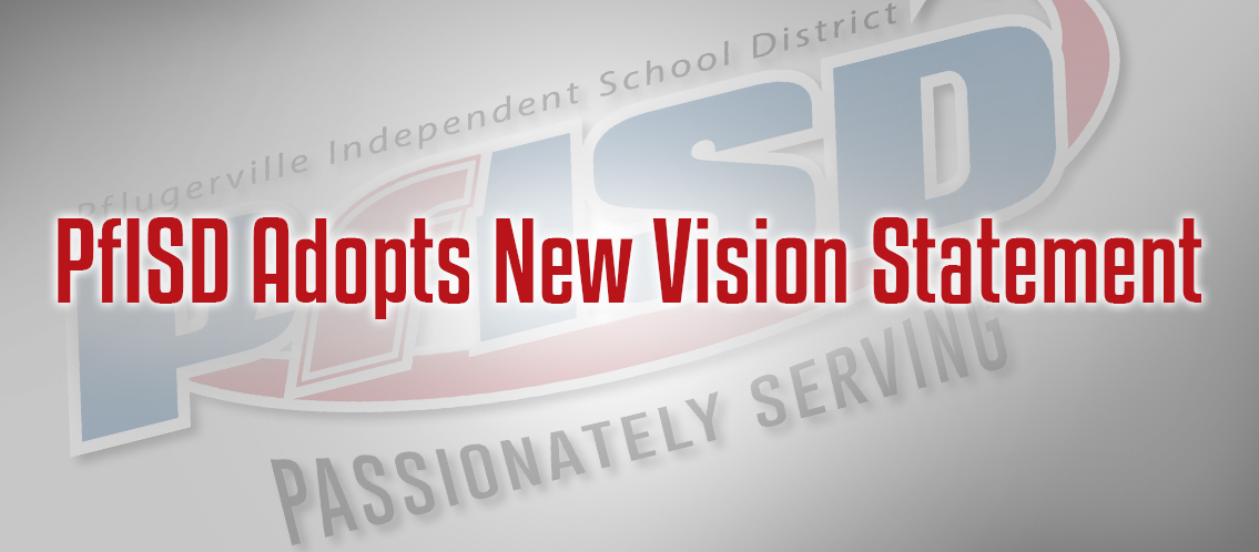 PfISD Adopts New Vision Statement